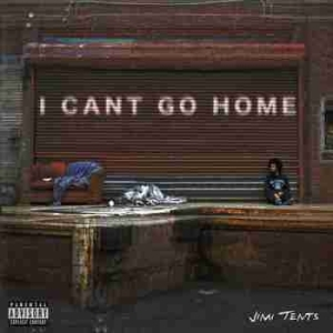 I Cant Go Home BY Jimi Tents